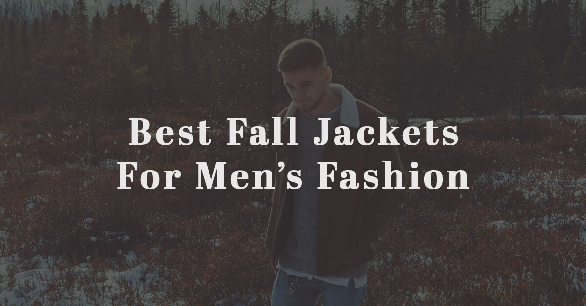 best fall jackets mens