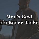 Cafe Racer Jackets For Men